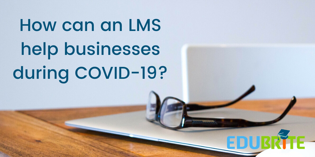How Can an LMS Help Your Business During Coronavirus?